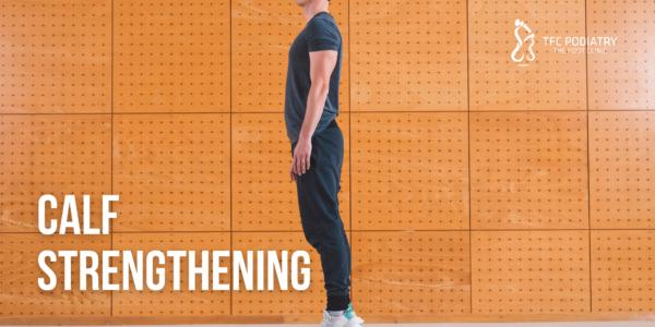 Calf Strengthening In Podiatry