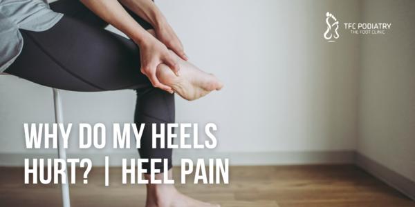Why Do My Heels Hurt?   Heel Pain